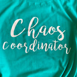 Chaos Coordinator Shirt Set, Stay at home Mom, mom gift, boss gift, mothers day gift, birthday gift, Cool Mom, Funny shirt, Teacher gift