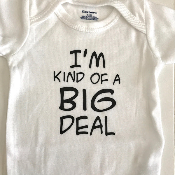 I'm Kind of a Big Deal Infant Bodysuit, Baby Shower Gift, Funny Infant Bodysuit, New Baby Gift, one piece bodysuit, Baby Bodysuit
