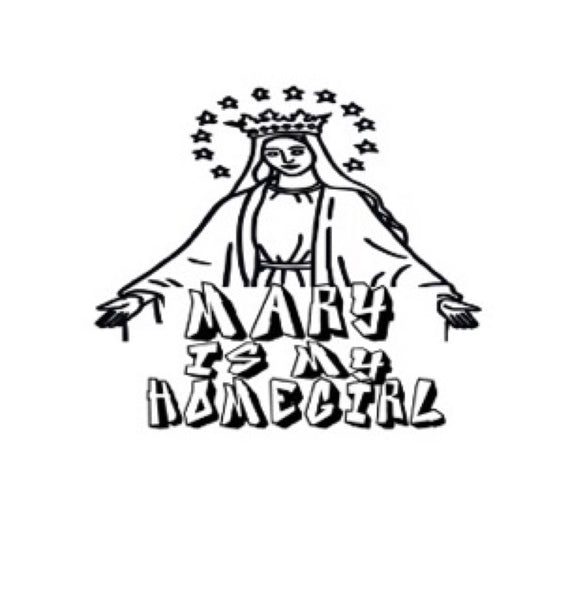Mary Is My HomeGirl Shirt Stay At Home Mom Gift Boss