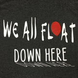 Halloween T Shirt, We all float down here Shirt, Adult Halloween Shirt, Fall Shirt, Vinyl Shirt, Halloween Shirt, It Shirt, scary shirts