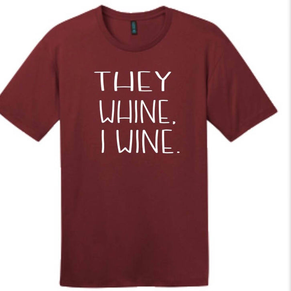 They Whine I Wine Unisex Shirt, Mom Shirt Funny Mom T Shirt, Funny Shirts for Women, Mom Life Shirt, Gift for Mom, Graphic Tee, Trendy Mom