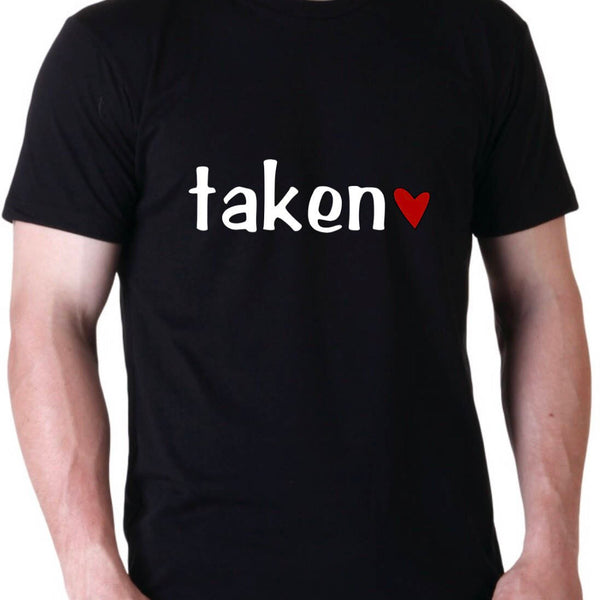 Taken shirt/ Valentine's Day shirt/ Valentine's Day shirt for men/ mens valentines day shirt/ valentines shirt/ vinyl shirt