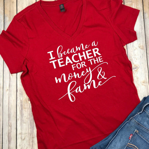 Money and Fame Shirt, Teacher Shirt, Teacher Shirts, Back to school shirt, Teacher Tee, Funny Teacher Shirts, Graphic Tees, Gift for Teacher