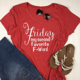 Friday Is My Second Favorite F Word Shirt, Funny Shirts, Funny Tee, Mom Tee, Mom Life Shirts, Friday Shirt, TGIF Shirt, Graphic Tee