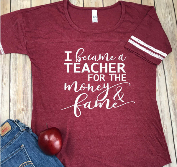 Money and Fame Teacher Shirt/ Back to School Shirt / Shirt for Teacher / Gift for Teacher / School Shirt / Teacher Shirt / Teacher Tee