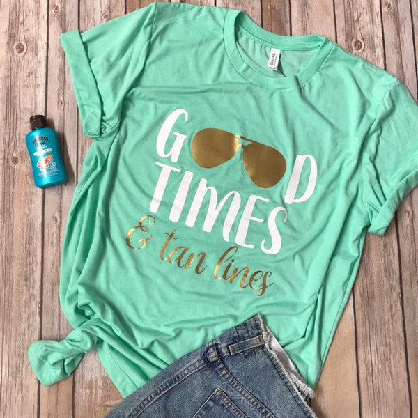 2f9470da Good Times and Tan Lines Unisex TShirt, funny mom shirts, gift for mom,