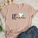 Be Mine T Shirt, Valentines Day Shirt, womens valentine shirt, cute valentine t shirt, gift for valentine, shirt for Valentines Day