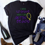 No Shame in getting Beads Mardi Gras Shirt, mardi gras shirt women, Fat Tuesday shirt, mardi gras, funny shirt, funny drinking shirt