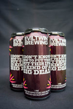 Buy Evil Twin I Don't Know How to Say This But This IPA is Kind of a Big Deal DIPA Online