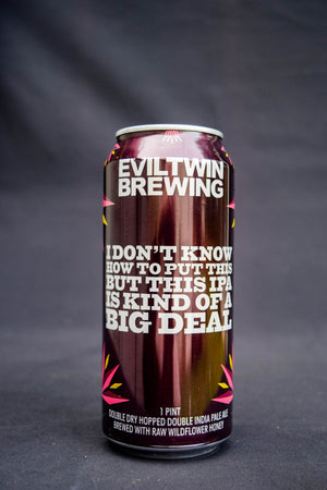 Evil Twin I Don't Know How to Say This But This IPA is Kind of a Big Deal DIPA