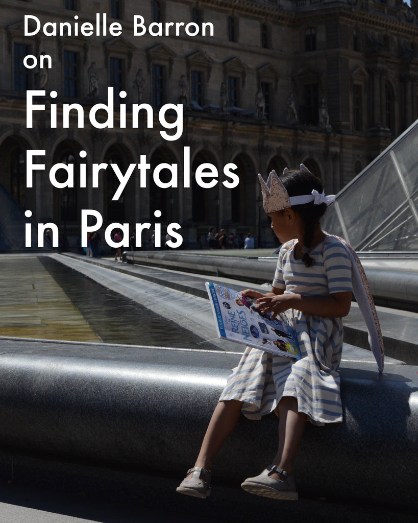 Danielle Barron on Finding Fairytales in Paris