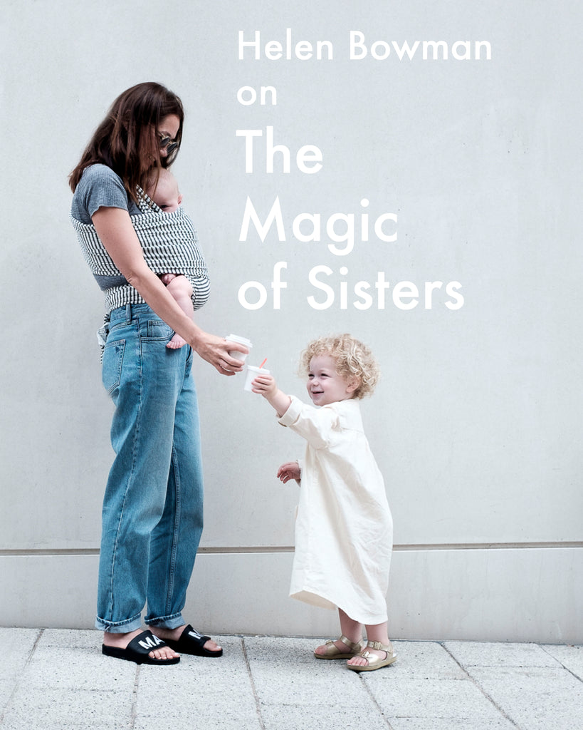 Helen Bowman on The Magic of Sisters