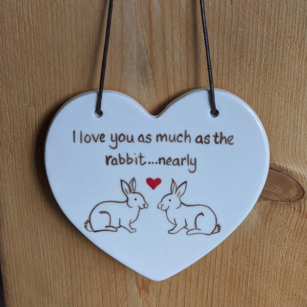 Ceramic Hanging Heart [I love you as much as the rabbit...nearly] - Everything Bunny Rabbit