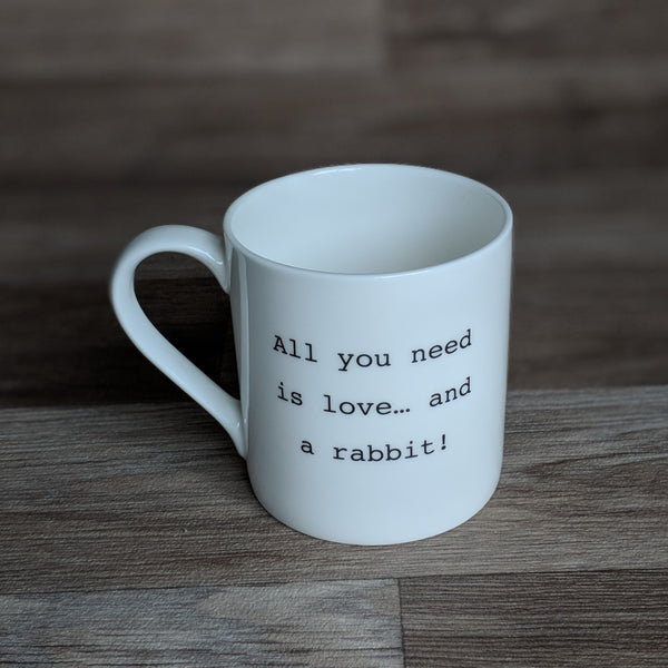 Rabbit Mug [All you need is love...and a rabbit] | Everything Bunny Rabbit - Everything Bunny Rabbit