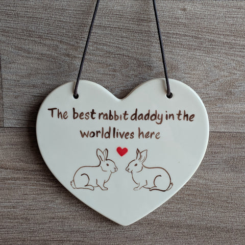 Ceramic Hanging Heart [The best rabbit daddy in the world lives here] - Everything Bunny Rabbit