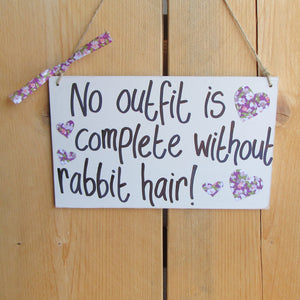Wooden Sign [No outfit is complete without rabbit hair] | Everything Bunny Rabbit - Everything Bunny Rabbit