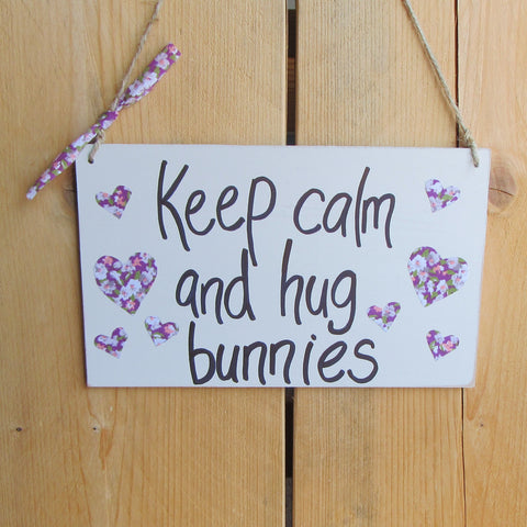 Wooden Sign [Keep calm and hug bunnies] - Everything Bunny Rabbit