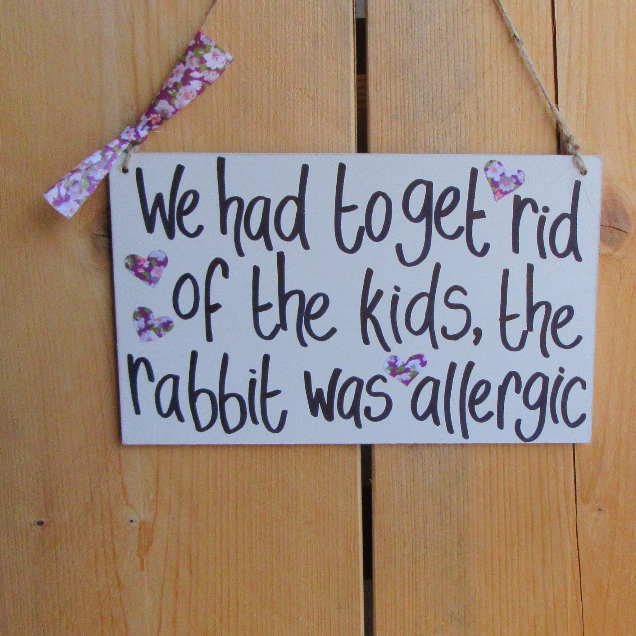 Wooden Sign [We had to get rid of the kids the rabbit was allergic] | Everything Bunny Rabbit - Everything Bunny Rabbit