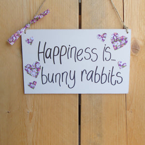 Wooden Sign [Happiness is bunny rabbits] - Everything Bunny Rabbit