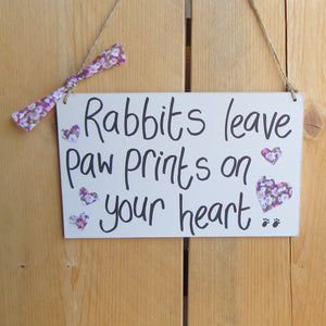 Wooden Sign [Rabbits leave paw prints on your heart] | Everything Bunny Rabbit - Everything Bunny Rabbit
