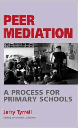 Peer Mediation: A Process for Primary Schools