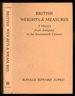 British Weights and Measures: A History from Antiquity to the Seventeenth Century