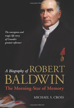 A Biography of Robert Baldwin:: The Morning-Star of Memory