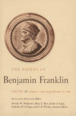 The Papers of Benjamin Franklin, Vol. 16: Volume 16: January 1, 1769, through December 31, 1769
