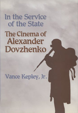 In the Service of the State: The Cinema of Alexander Dovzhenko