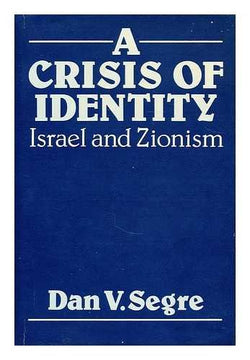 A Crisis of Identity: Israel and Zionism