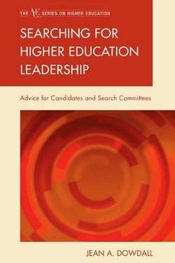 Searching for Higher Education Leadership: Advice for Candidates and Search Committees (ACE/Praeger Series on Higher Education)
