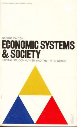 Economic Systems and Society: Capitalism, Communism and the Third World (Penguin modern economics texts)