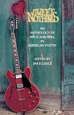 Sweet Nothings: An Anthology of Rock and Roll in American Poetry