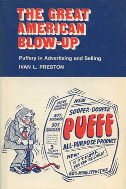 The Great American Blow-Up: Puffery in Advertising and Selling