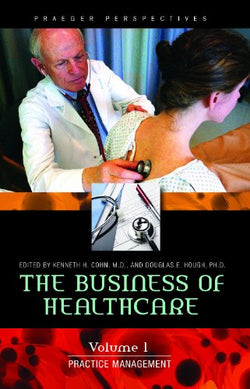 The Business of Healthcare [3 volumes] (Praeger Perspectives) (v. 1-3)