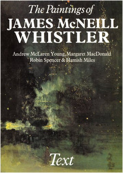The Paintings of James McNeill Whistler (2 vols.)