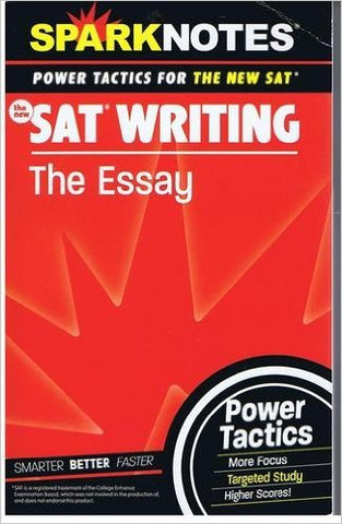 SAT Writing: The Essay (SparkNotes Power Tactics)