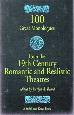 100 Great Monologues from the 19th Century Romantic and Realistic Theatres (Monologue Audition Series)