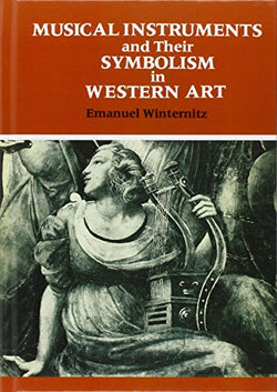 Musical Instruments and Their Symbolism in Western Art: Studies in Musical Iconology