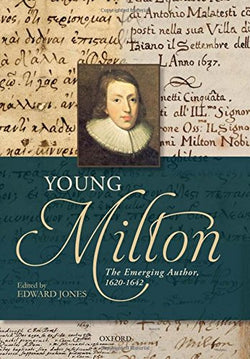 Young Milton: The Emerging Author, 1620-1642