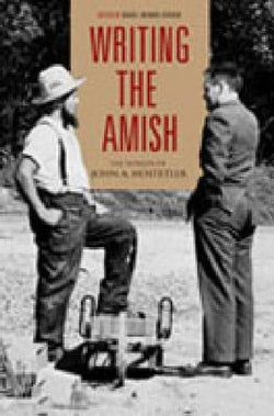 Writing the Amish: The Worlds of John A. Hostetler (Pennsylvania German History and Culture)
