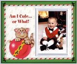 Am I Cute or What! Christmas Frame Gift