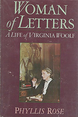 Woman of Letters: A Life of Virginia Woolf