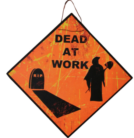 "Metal ""Dead At Work"" Sign"