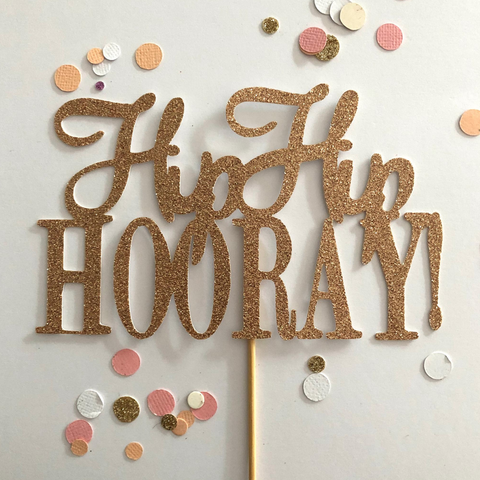Glitter Cake Topper Hip Hip Hooray Rose Gold