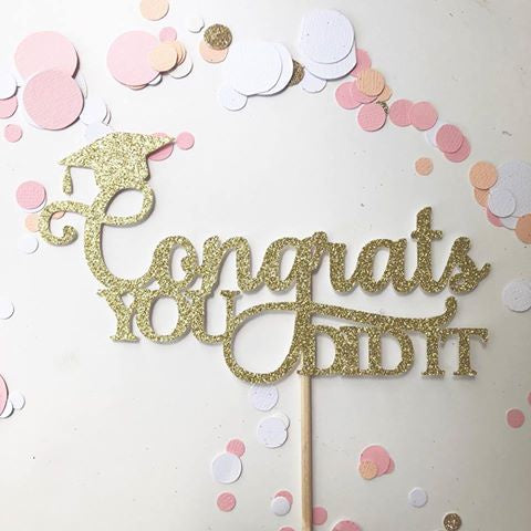 Glitter Cake Topper Congrats You Did It Gold
