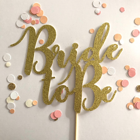 Glitter Cake Topper Bride To Be Gold