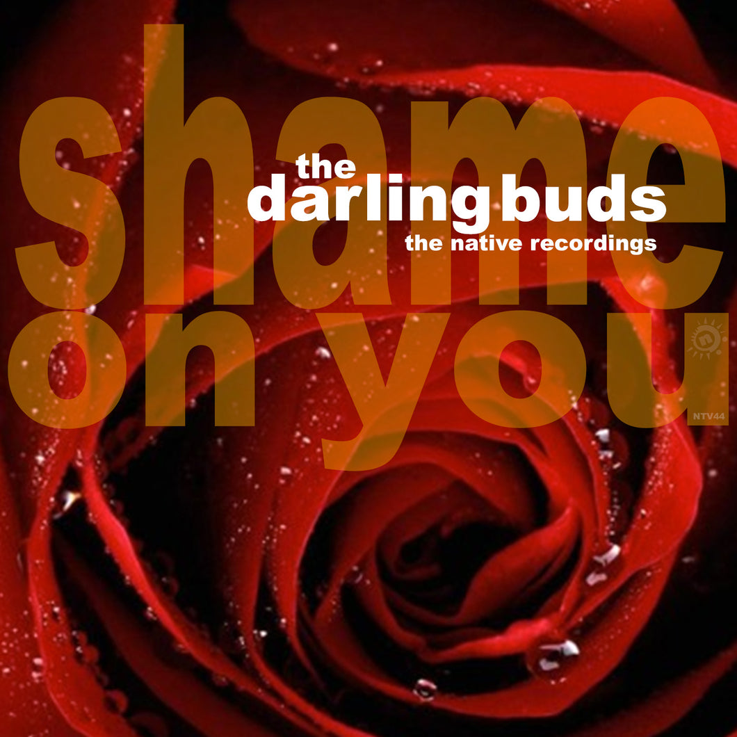The Darling Buds ~ Shame on You ~ The Native Recordings