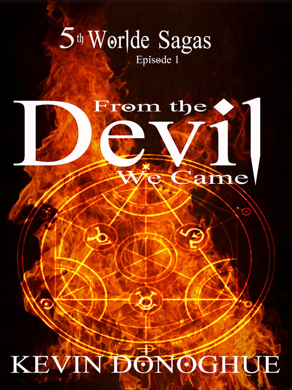 From The Devil We Came ~ 5th Worlde Sagas ~ Episode 1