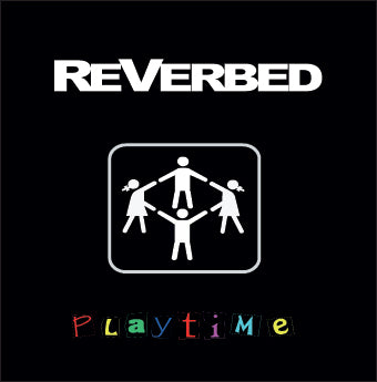 ReVerbed ~ Playtime